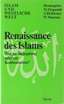 Fitzgerald, Michael, Khoury, Adel Th. und Wanzura, Werner - Renaissance des Islam - Weg zur Begegnung oder zur Konfrontation?