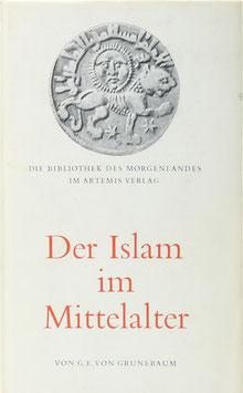 Grunebaum, G. E. von - Der Islam im Mittelalter