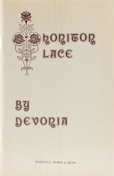 """Devonia"" - The Honiton Lace Book: Being the second and enlarged edition of Honiton Lace-Making; and containing full and practical instructions for acquiring the art"