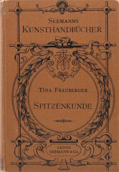 Frauberger, Tina - Handbuch der Spitzenkunde - Technisches und geschichtliches über die Näh-, Klöppel- und Maschinenspitzen