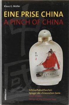 Müller, Klaus G. - Eine Prise China - Schnupftabakflaschen - Spiegel der chinesischen Seele