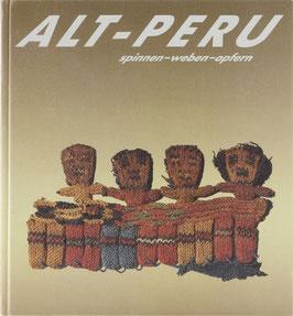 Meyer, Roger - Alt-Peru - Spinnen - weben - opfern - Ein Führer zur altperuanischen Textilsammlung der Völkerkunde-Abteilung des Lippischen Landesmuseums Detmold
