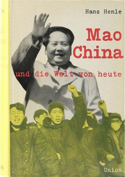 Henle, Hans - Mao, China und die Welt von heute