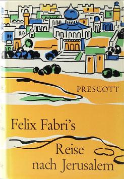 Prescott, H. F. M. - Felix Fabris Reise nach Jerusalem