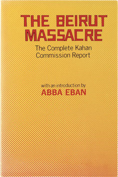 The Beirut Massacre - The Complete Kahan Commission Report