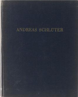 Ladendorf, Heinz - Der Bildhauer und Baumeister Andreas Schlüter - Beiträge zu seiner Biographie und zur Berliner Kunstgeschichte seiner Zeit