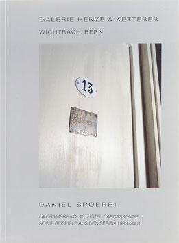 Spoerri, Daniel - La chambre No. 13, Hôtel Carcassonne sowie Beispiele aus den Serien 1989-2001