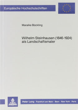 Bückling, Maraike - Wilhelm Steinhausen (1846-1924) als Landschaftsmaler