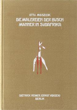 Moszeik, Otto - Die Malereien der Buschmänner in Südafrika