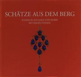 Bott, Gerhard (Redaktion) - Schätze aus dem Berg - Schmuck aus Gold und Silber mit edlen Steinen