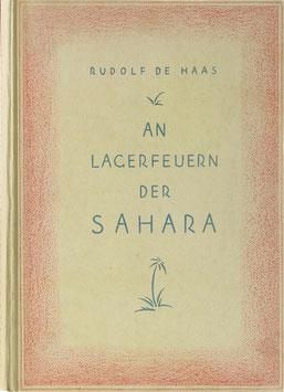 Haas, Rudolf de - An Lagerfeuern der Sahara - Erlebnisse und Erinnerungen