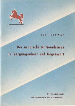 Schwan, Kurt - Der arabische Nationalismus in Vergangenheit und Gegenwart