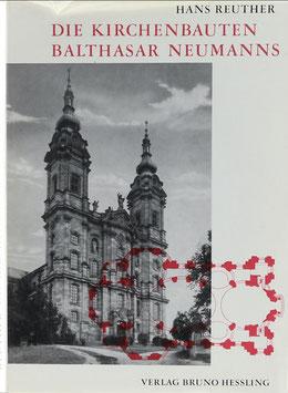 Reuther, Hans - Die Kirchenbauten Balthasar Neumanns