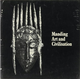 Atkins, Guy (Hrsg.) - Manding Art in Civilisation