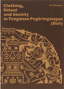 Ramseyer, Urs - Clothing, Ritual and Society in Tenganan Pegeringsingan (Bali)