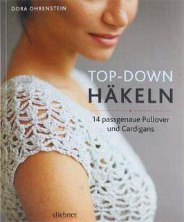 Ohrenstein, Dora - Top-Down Häkeln - 14 passgenaue Pullover und Cardigans