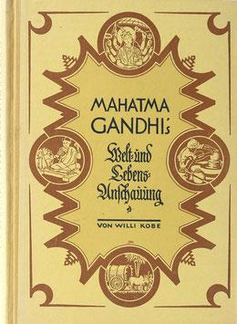 Kobe, Willi - Mahatma Gandhi's Welt- und Lebens-Anschauung