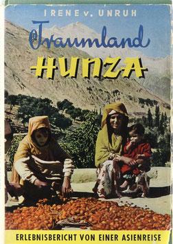 Unruh, Irene v. - Traumland Hunza - Erlebnisbericht von einer Asienreise