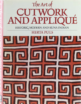 Puls, Herta - The Art of Cutwork and Appliqué - Historic, Modern and Kuna Indian