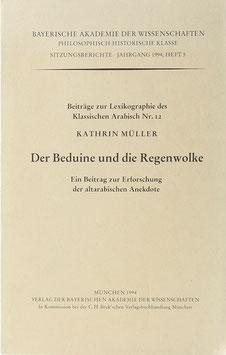 Müller, Kathrin - Der Beduine und die Regenwolke - Ein Beitrag zur Erforschung der altarabischen Anekdote