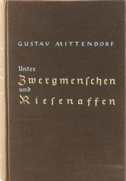 Mittendorf, Gustav - Unter Zwergmenschen und Riesenaffen