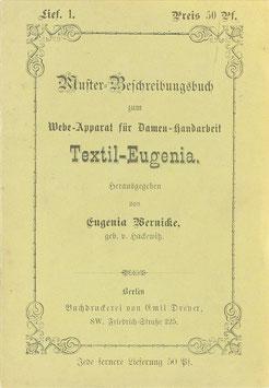 Wernicke, Eugenia (Hrsg.) - Muster-Beschreibungsbuch zum Webe-Apparat für Damen-Handarbeit Textil-Eugenia