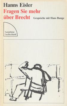 Eisler, Hanns - Fragen Sie mehr über Brecht - Gespräche mit Hans Bunge
