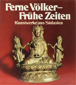 Ferne Völker - Frühe Zeiten - Kunstwerke aus Südasien