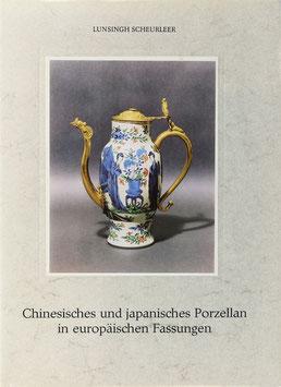 Scheurleer, Lunsingh - Chinesisches und japanisches Porzellan in europäischen Fassungen