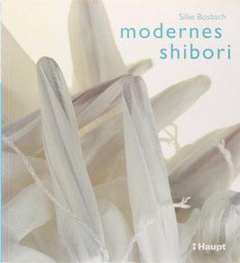 Bosbach, Silke - Modernes Shibori