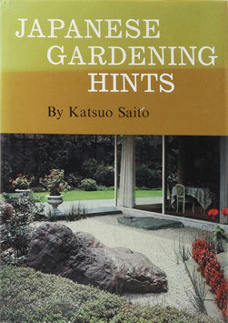 Saito, Katsuo - Japanese Gardening Hints - The romance of gleaming sand, rugged stones, and shady trees in your own garden