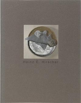 Hirscher, Heinz E. u. Schultheiß, Rainer (Katalog) - Die Poesie allein verbindet meine Materialien