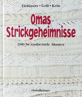 Eichenseer, Erika, Grill, Erika und Krön, Betta - Omas Strickgeheimnisse - 200 bezaubernde Muster