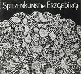 """Steinau, Marlies - Spitzenkunst im Erzgebirge - Nadel- und Klöppelspitzen aus der Sammlung des Museums """"Erzgebirgisches Eisen und Zinn"""" im Schloß Schwarzenberg"""