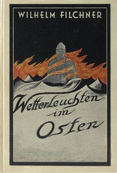Filchner, Wilhelm - Wetterleuchten im Osten - Erlebnisse eines diplomatischen Geheimagenten