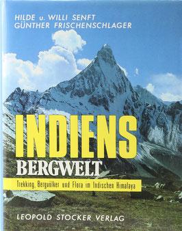 Senft, Hilde und Willi, Frischenlager, Günther - Indiens Bergwelt - Trekking, Bergvölker und Flora im Indischen Himalaya