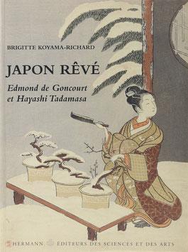 Koyama-Richard, Brigitte - Japon rêvé - Edmond de Goncourt et Hayashi Tadamasa