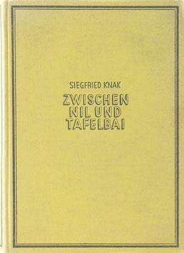 Knak, Siegfried - Zwischen Nil und Tafelbai - Eine Studie über Evangelium, Volkstum und Zivilisation, am Beispiel der Missionsprobleme unter den Bantu