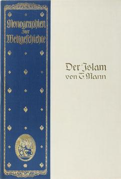 Mann, Traugott - Der Islam einst und jetzt