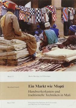 Gardi, Bernhard - Ein Markt wie Mopti - Handwerkerkasten und traditionelle Techniken in Mali