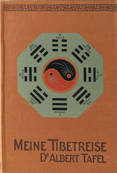 Tafel, Albert - Meine Tibetreise - Eine Studienfahrt durch das nordwestliche China und durch die innere Mongolei in das östliche Tibet