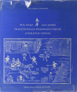 Unschuld, Paul Ulrich - Pen-Ts'ao - 2000 Jahre traditionelle pharmazeutische Literatur Chinas