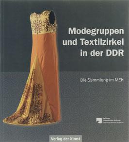 Wassermann, Sarah - Modegruppen und Textilzirkel in der DDR - Die Sammlung im MEK