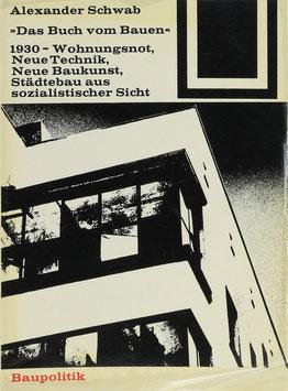 """Schwab, Alexander - """"Das Buch vom Bauen"""" - Wohnungsnot - Neue Technik - Neue Baukunst - Städtebau aus sozialistischer Sicht"""