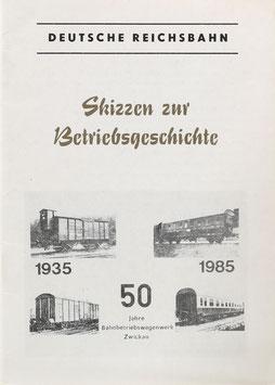 Deutsche Reichsbahn - Skizzen zur Betriebsgeschichte - 50 Jahre Bahnbetriebswagenwerk Zwickau