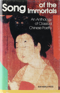 Song of the Immortals - An Anthology of Classical Chinese Poetry