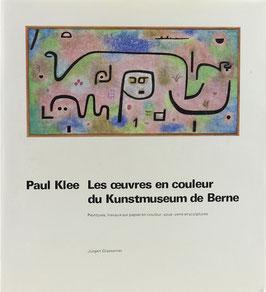 Glaesemer, Jürgen - Paul Klee - Les oeuvres en couleur du Kunstmuseum de Berne - Peintures, travaux sur papier en couleur, sous-verre et sculptures