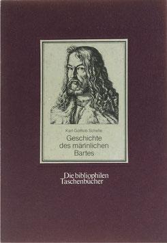 Schelle, Karl Gottlob - Die Geschichte des männlichen Bartes