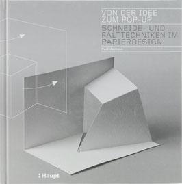 Jackson, Paul - Von der Idee zum Pop-up - Schneide- und Falttechniken im Papierdesign