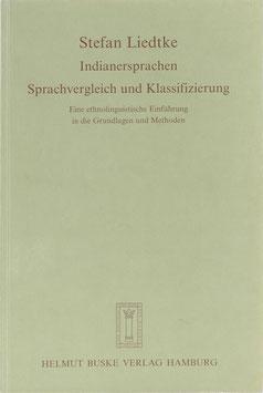 Liedtke, Stefan - Indianersprachen - Sprachvergleich und Klassifizierung - Eine ethnolinguistische Einführung in die Grundlagen und Methoden